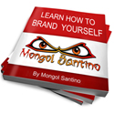 Learn How To Brand Yourself by Mongol Santino